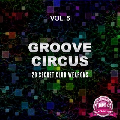 Groove Circus, Vol. 5 (20 Secret Club Weapons) (2016)