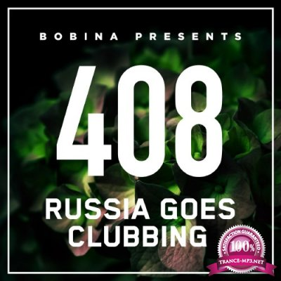 Bobina presents - Russia Goes Clubbing Radio 408 (2016-08-05)