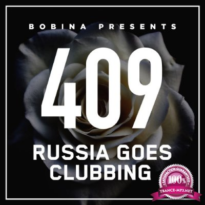 Bobina - Russia Goes Clubbing Episode 409 (2016-08-13)