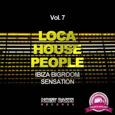 Loca House People, Vol. 7 (Ibiza Bigroom Sensation) (2016)