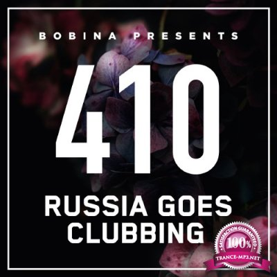 Russia Goes Clubbing with Bobina Episode 410 (2016-08-20)