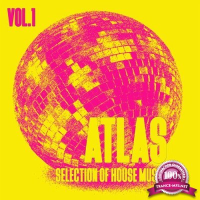 Atlas, Vol. 1 - Selection of House Music (2016)