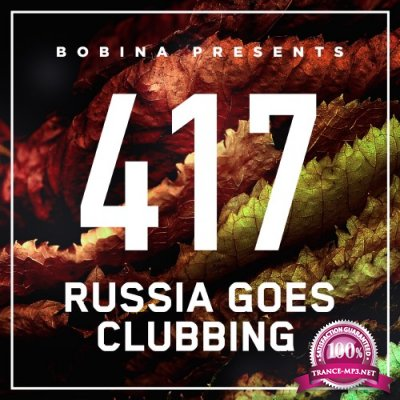 Bobina - Russia Goes Clubbing Episode 417 (2016-10-08)
