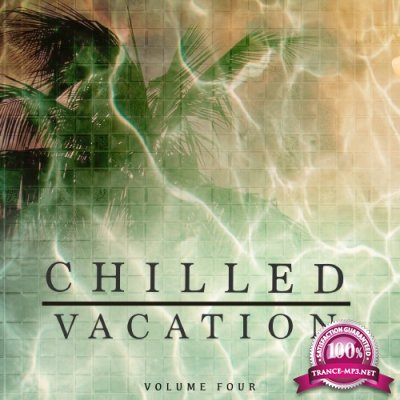 Chilled Vacation, Vol. 4 (Perfect Holiday & Beach Bar Music) (2016)
