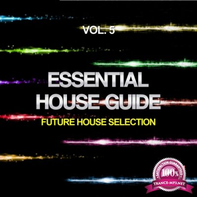 Essential House Guide, Vol. 5 (Future House Selection) (2016)