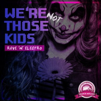 We're Not Those Kids Part 11 (Rave 'N' Electro) (2016)