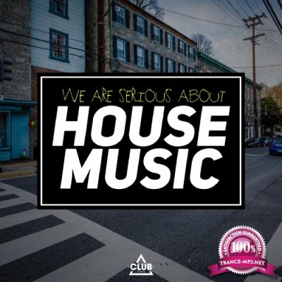 We Are Serious About House Music (2016)