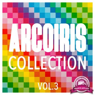 Arcoiris Collection Vol 3 (Finest Selection Of House & Tech House) (2016)