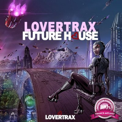 Lovertrax Future House (2016)