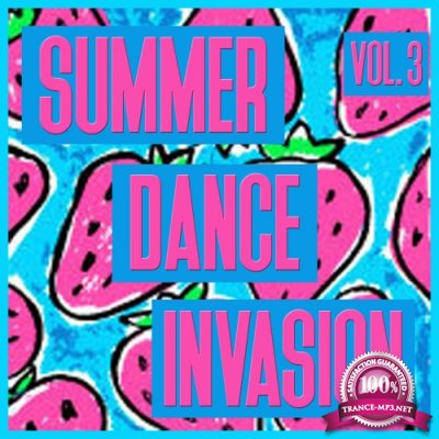 Summer Dance Invasion, Vol. 3 - Selection of Dance Music (2016)