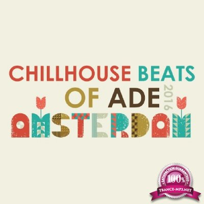 Chillhouse Beats of ADE: Amsterdam 2016 (2016)