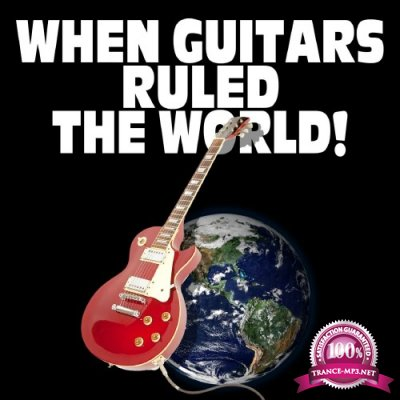 When Guitars Ruled The World (2016)