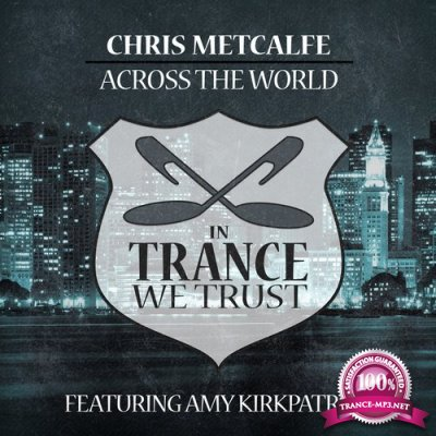 Chris Metcalfe Feat. Amy Kirkpatrick - Across The World (2016)