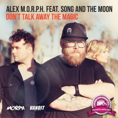 Alex M.o.r.p.h. & Song And The Moon - Dont Talk Away The Magic (Heatbeat Remix) (2016)