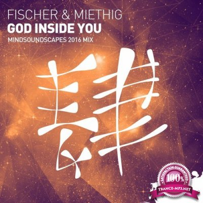 Fischer & Miethig - God Inside You (Mindsoundscape 2016 Mix) (2016)