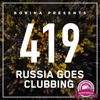 Bobina - Russia Goes Clubbing Episode 419 (2016-10-22)