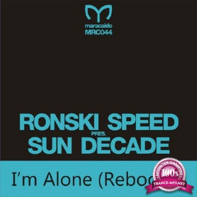 Ronski Speed pres. Sun Decade - I'm Alone (Reboot 2) (2016)