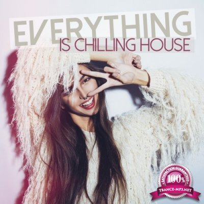 Everything Is Chilling House (2016)