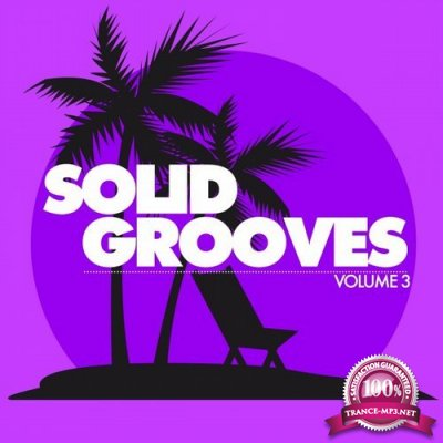 Solid Grooves (25 Tasty Deep House Cuts), Vol. 3 (2016)