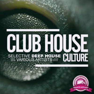 Club House Culture Selective Deep House (2016)