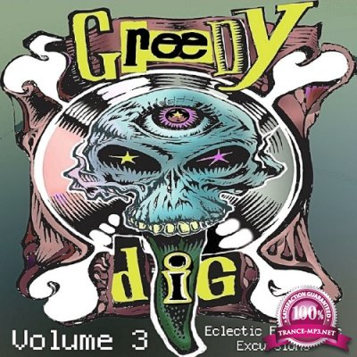 Greedy Dig, Vol. 3: Eclectic Electronic Excursions (2016)