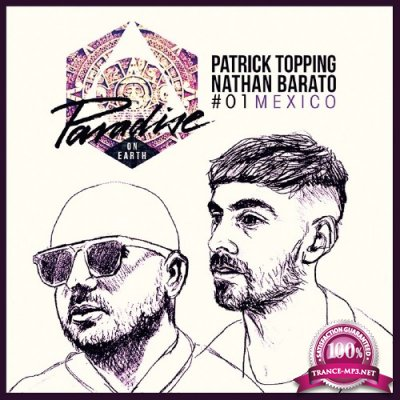 Paradise on Earth 01 Mexico (Mixed by Patrick Topping & Nathan Barato) (2016)