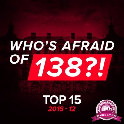 Who's Afraid Of 138 Top 15 2016-12 (2016)