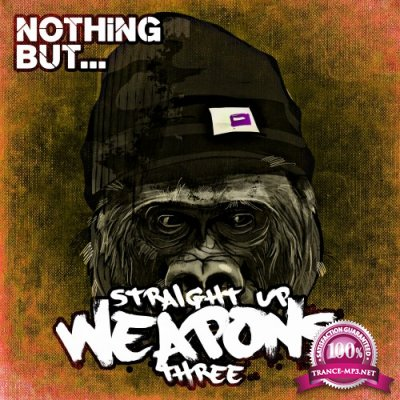 Nothing But... Straight Up Weapons, Vol. 3 (2016)