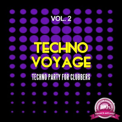 Techno Voyage, Vol. 2 (Techno Party for Clubbers) (2016)