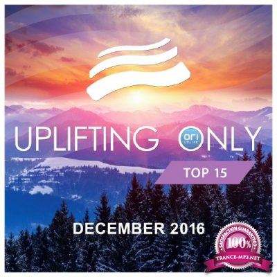 Uplifting Only Top 15: December 2016 (2016)
