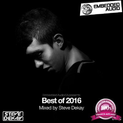 Embedded Audio EA presents: Best Of 2016 (Mixed by Steve Dekay) (2017)