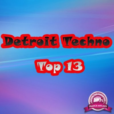 Detroit Techno Top 13 (2017)