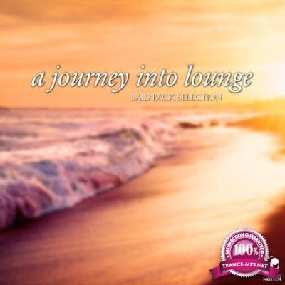 A Journey Into Lounge - Laid Back Selection (2017)