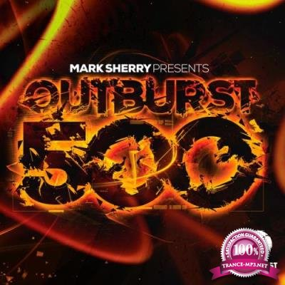 Mark Sherry - Outburst 500 (Future Fire & Tech Gold) (2017)