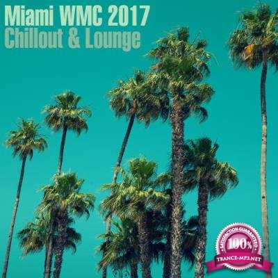 Miami WMC 2017 Chillout & Lounge (2017)