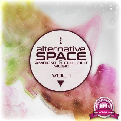 Alternative Space: Ambient & Chillout Music Vol 1 (2017)