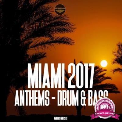 Miami 2017 Anthems - Drum & Bass (2017)