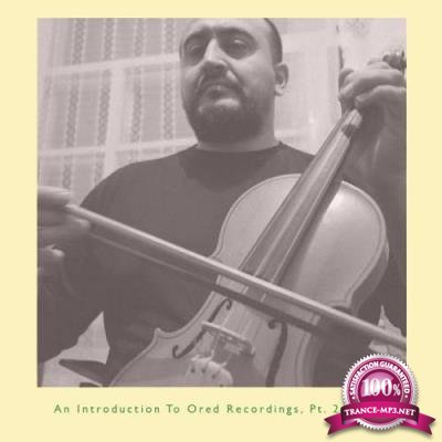 An Introduction to Ored Recordings, Pt. 2 Dance (2017)
