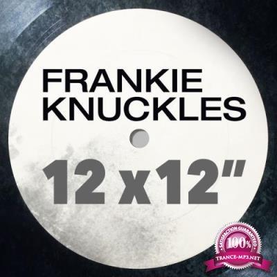 Frankie Knuckles: Greatest 12 X 12 (2017)