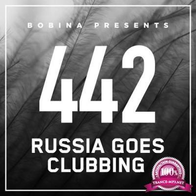 Bobina - Russia Goes Clubbing 442 (2017-04-01)