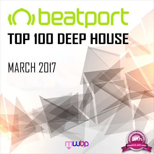 Beatport top 100 deep house march 2017 2017 trance for Deep house top