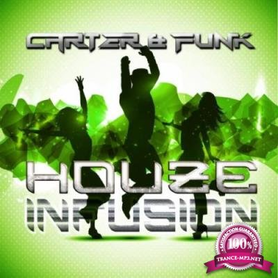 Houze Infusion (Mixed By Carter & Funk) (2017)