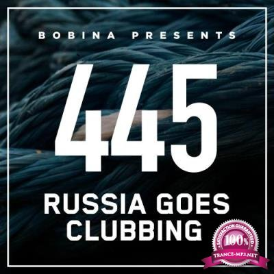 Bobina - Russia Goes Clubbing 445 (2017-04-22)