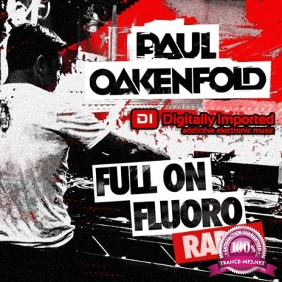 Paul Oakenfold - Full On Fluoro 072 (2017-04-25)