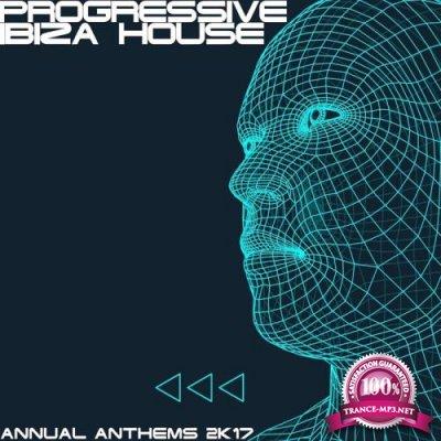 Progressive Ibiza House 2K17 (Annual Anthems) (2017)