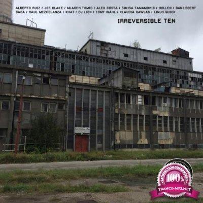 Irreversible Ten (2017)