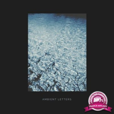 Ambient Letters (2017)