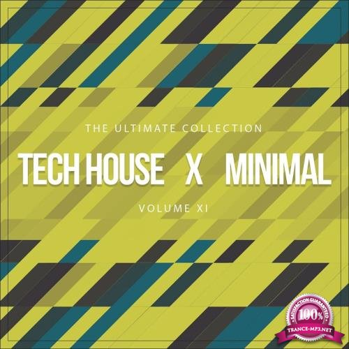 Tech House X Minimal Vol. XI (The Ultimate Collection) (2017)