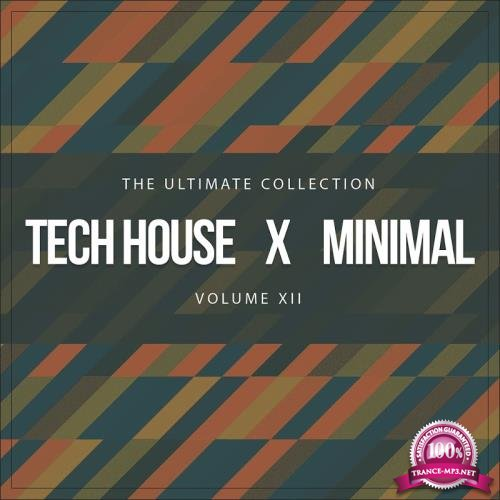 Tech House X Minimal Vol. XII (The Ultimate Collection) (2017)