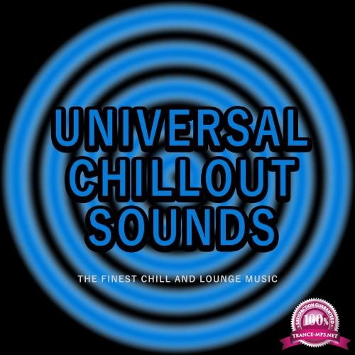 Universal Chillout Sounds (The Finest Chill and Lounge Music) (2017)